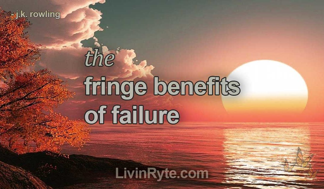 """""""The Fringe Benefits of Failure"""" by J.K. Rowling"""