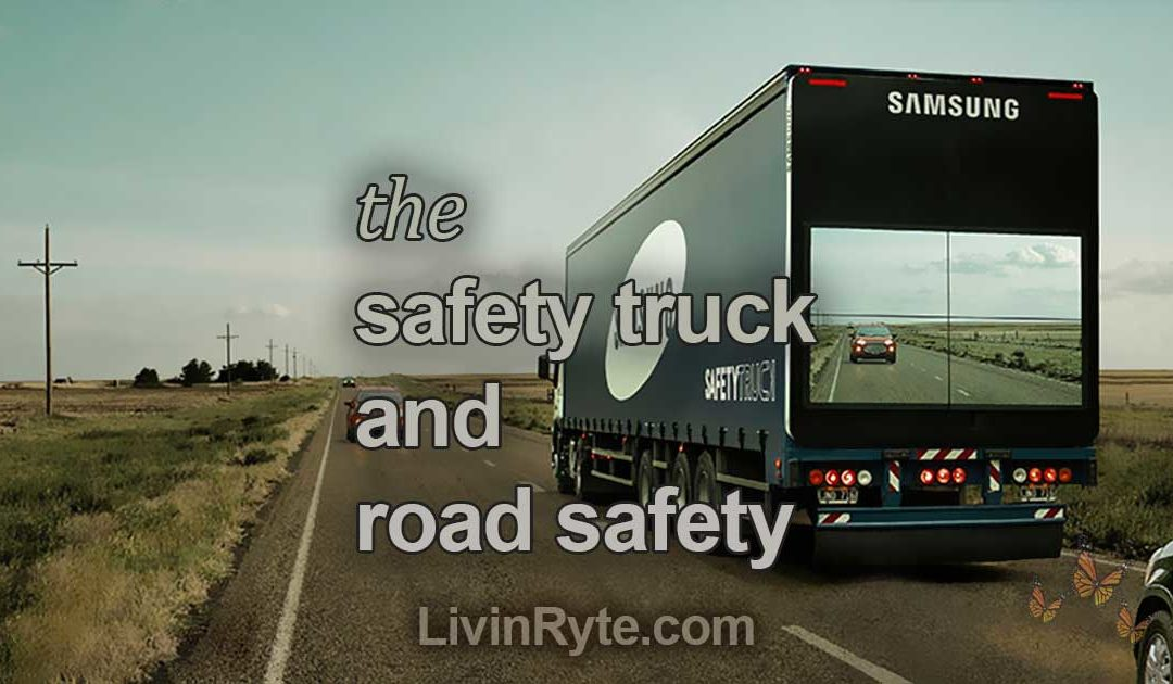 The Safety Truck and Road Safety