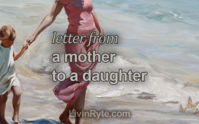 Letter From a Mother to a Daughter